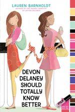 Devon Delaney Should Totally Know Better : mix - Lauren Barnholdt