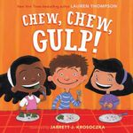 Chew, Chew, Gulp! - Lauren Thompson