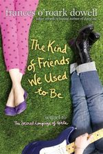 The Kind Friends We Used to Be - Frances O'Roark Dowell