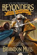 Seeds of Rebellion : Beyonders : Book 2 - Brandon Mull