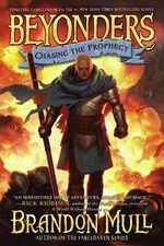 Chasing the Prophecy : Beyonders : Book 3 - Brandon Mull