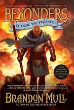 Chasing the Prophecy : Beyonders - Brandon Mull