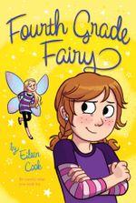 Fourth Grade Fairy : Fourth Grade Fairy - Eileen Cook