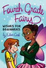 Wishes for Beginners : Fourth Grade Fairy - Eileen Cook