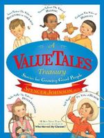 A Valuetales Treasury : Stories for Growing Good People - M Spencer Johnson
