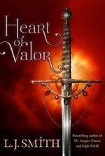Heart of Valor : The Night of the Solstice Series - L J Smith