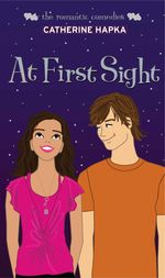 At First Sight : The Romantic Comedies - Catherine Hapka