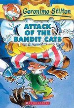 Attack of the Bandit Cats : Geronimo Stilton Series : Book 8 - Geronimo Stilton