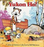 Yukon Ho! : A Calvin and Hobbes Collection - Bill Watterson