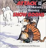 Attack of the Deranged Mutant Killer Monster Snow Goons - Bill Watterson