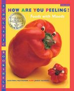 How Are You Peeling? : Foods with Moods - Saxton Freymann