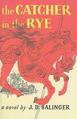 The Catcher in the Rye - J D Salinger