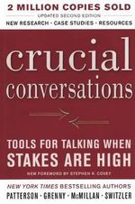 Crucial Conversations : Tools for Talking When the Stakes Are High - Kerry Patterson