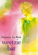 Weetzie Bat - Francesca Lia Block
