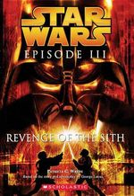 Star Wars Episode III : Revenge of the Sith - Patricia C Wrede