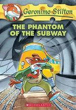 The Phantom of the Subway : Geronimo Stilton Series : Book 13 - Geronimo Stilton