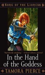 In the Hand of the Goddess : Song of the Lioness Series : Book 2 - Tamora Pierce