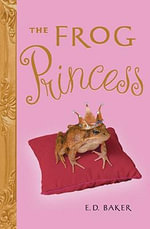 The Frog Princess - E D Baker