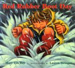Red Rubber Boot Day - Mary Lyn Ray