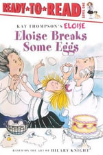 Eloise Breaks Some Eggs : Eloise Books - Margaret McNamara