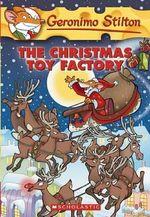 The Christmas Toy Factory : Geronimo Stilton Series : Book 27 - Geronimo Stilton
