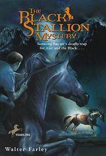 The Black Stallion Mystery : Black Stallion - Walter Farley