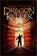 Dragon Keeper : Dragonkeeper Series : Book 1 - Carole Wilkinson