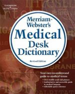 Merriam-Webster's Medical Desk Dictionary : Merriam-Webster's Medical Desk Dictionary (Paperback) - Merriam-Webster Inc.