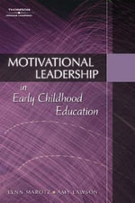 Motivational Leadership in Early Childhood Education : Behaviour and Development of Children Prebirth Thr... - Amy Lawson