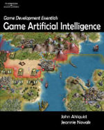 Game Development Essentials : Game Artificial Intelligence - John Ahlquist, Jr.