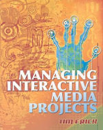 Managing Interactive Media Projects - Tim Frick