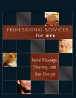 Professional Services for Men : Facial Massage and Hair Design - Milady