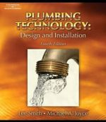 Plumbing Technology : Design and Installation - Lee Smith