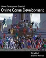 Game Development Essentials : Online Game Development - Rick Hall