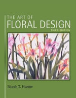 The Art of Floral Design - Norah T Hunter