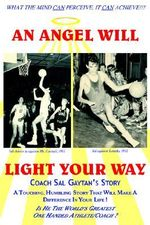 Angel Will Light Your Way :  Coach Sal Gaytan's Story - Sal Gaytan