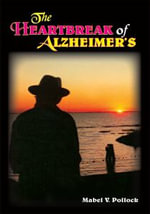 The Heartbreak of Alzheimer's - Mabel V. Pollock