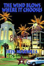 Wind Blows Where it Chooses - IRIS MAXWELL
