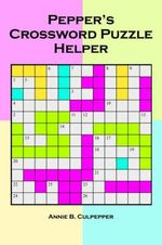 Pepper's Crossword Puzzle Helper - Annie B. Culpepper