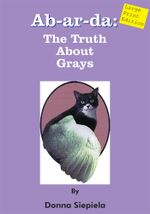 Ab-ar-da : The Truth About Grays - Donna Siepiela