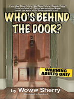 Who's Behind The Door? - Woww Sherry