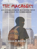 THE MACROBES : AN OVERLOOKED BUT EFFICIENT SOLUTION TO TERRORISM - ARNAULD ROZEFORT