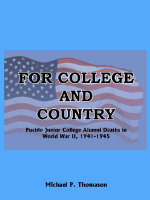 For College and Country :  Pueblo Junior College Alumni Deaths in World War II, 1941-1945 - Michael P. Thomason