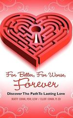 For Better, for Worse, Forever :  Discover the Path to Lasting Love - BEATTY COHAN
