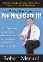 You Negotiate It! : You're the Buyer - Robert A. Menard