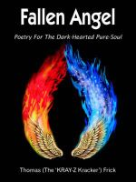 Fallen Angel :  Poetry for the Dark-Hearted Pure-Soul - Thomas Frick