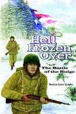 Hell Frozen Over :  The Battle of the Bulge - Marilyn  Estes Quigley