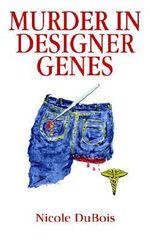 Murder in Designer Genes - Nicole DuBois