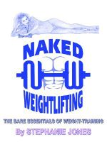 Naked Weightlifting : The Bare Essentials Of Weight-training - STEPHANIE JONES