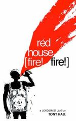 Red House [Fire! Fire!] - Tony Hall